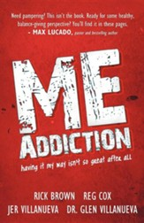 Me Addiction: Having It My Way Isn't So Great After All