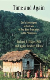 Time and Again: God's Sovereignty in the Lives of Two Bible Translators in the Philippines