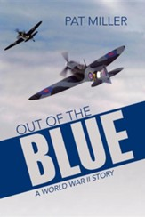 Out of the Blue: A World War II Story