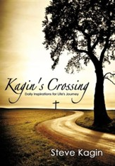 Kagin's Crossing: Daily Inspirations for Life's Journey