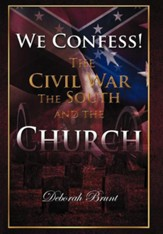 We Confess!: The Civil War, the South, and the Church