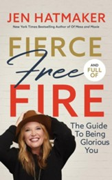 Fierce, Free, and Full of Fire: The Guide to Being Glorious You - unabridged audiobook on CD