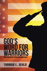 God's Word for Warriors: Returning Home Following Deployment