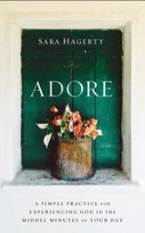 Adore: A Simple Practice for Experiencing God in the Middle Minutes of Your Day - unabridged audiobook on CD