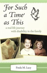 For Such a Time as This: A Real Life Journey with Disability in the Family