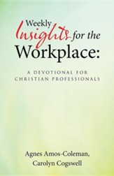 Weekly Insights for the Workplace: A Devotional for Christian Professionals