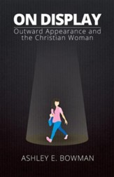 On Display: Outward Appearance and the Christian Woman