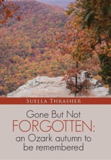 Gone But Not Forgotten: An Ozark Autumn to Be Remembered