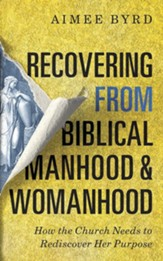 Recovering from Biblical Manhood and Womanhood: How the Church Needs to Rediscover Her Purpose - unabridged audiobook on CD