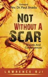Not Without A Scar: Choices And Consequences