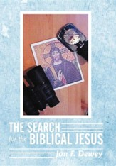 The Search for the Biblical Jesus