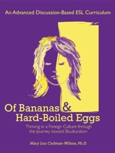 Of Bananas and Hard-Boiled Eggs: An ESL Curriculum on the Journey Toward Biculturalism