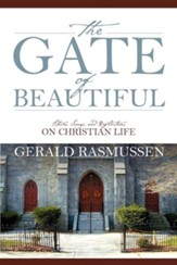 The Gate of Beautiful: Stories, Songs, and Reflections on Christian Life