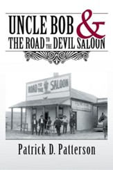 Uncle Bob & the Road to the Devil Saloon