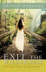 Exit the Wilderness: Enter God's Promises