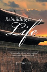 Rebuilding a Life: How an Old-School Tale Inspired a Modern Day Comeback.