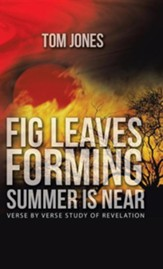 Fig Leaves Forming Summer Is Near: Verse by Verse Study of Revelation
