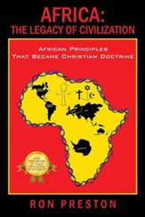 Africa: The Legacy of Civilization - African Principles That Became Christian Doctrine
