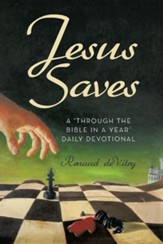 Jesus Saves: A 'Through the Bible in a Year' Daily Devotional