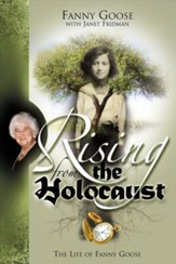 Rising From the Holocaust: The Life  of Fanny Goose