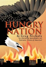Hungry Nation: An Alarming Apocalyptic Yet Patriotic Vision of America!