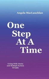 One Step at a Time: Living with Ataxia and Multiple System Atrophy