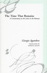 The Time That Remains: A Commentary on on the Letter to the Romans