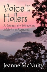 Voice for the Hollers: A Journey Into Solitude and Solidarity in Appalachia
