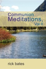 Communion Meditations, Vol II