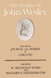 The Works of John Wesley, Volume 22: Journals and Diaries, 1765-1775