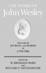 The Works of John Wesley, Volume 23: Journals and Diaries VI, 1776-1786