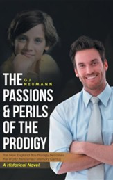 The Passions & Perils of the Prodigy: The New England Boy Prodigy Becomes the World Renowned Memory Genius