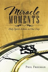 Miracle Moments: Holy Spirit Action in Our Day