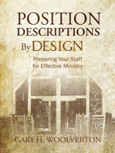 Position Descriptions by Design: Preparing Your Staff for Effective Ministry