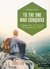 To the One Who Conquers, Teen Bible Study: Freedom from Sin Through the Revelation of Christ