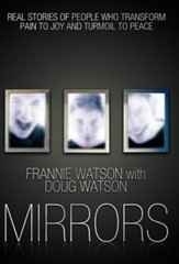 Mirrors: Real Stories of People Who Transform Pain to Joy and Turmoil to Peace