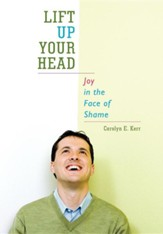 Lift Up Your Head: Joy in the Face of Shame