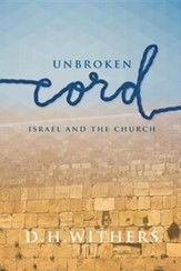 Unbroken Cord: Israel and the Church