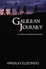 Galilean Journey: The Mexican-American Promise-Revised and Expanded Edition