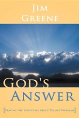 God's Answer: Praying the Scriptures about Todays Problems
