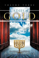 Ladies of Gold, Volume Three: The Remarkable Ministry of the Golden Candlestick