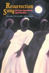 Resurrection Song: African-American Spirituality