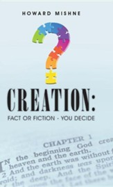 Creation: Fact or Fiction - You Decide