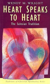 Heart Speaks to Heart: The Salesian Tradition