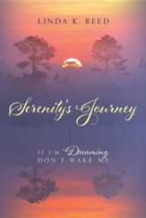 Serenity's Journey: If I'm Dreaming Don't Wake Me