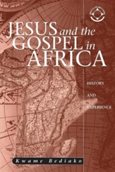 Jesus and the Gospel in Africa: History and Experience