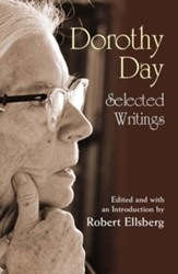 Dorothy Day: Selected Writings, Anniversary Edition