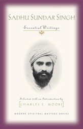 Sadhu Sundar Singh: Essential Writings