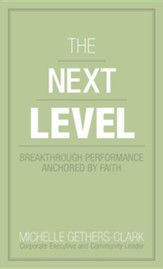 The Next Level: Breakthrough Performance Anchored by Faith