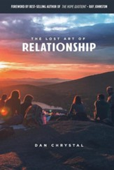 The Lost Art of Relationship: A Journey to Find the Lost Commandment